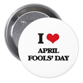 I der Tag Liebe-April-Dummköpfe Anstecknadelbuttons