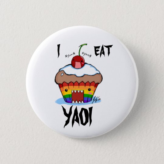 I EAT  YAOI RUNDER BUTTON 5,1 CM
