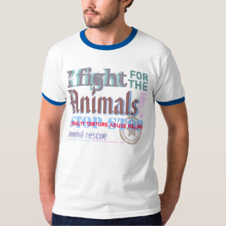 I fight for the Animals -.- T-Shirts