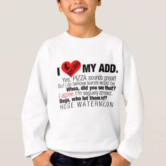I FÜGEN die meine Liebe hinzu Sweatshirt