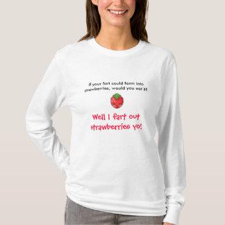 I Furz-Erdbeeren! T-Shirt