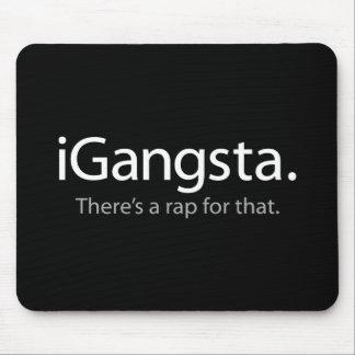 I Gangsta - es gibt einen Rap für dieses (iGangsta Mauspads