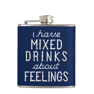 I Have Mixed Drinks About Feelings Hip Flasks