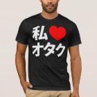 I Herz [Liebe] Otaku ~ JapanerGeek T-Shirt