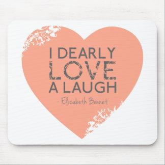 I lieb Liebe ein Lachen - Zitat Janes Austen Mousepad