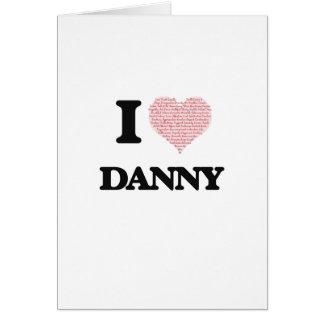 I Liebe Danny (Herz gemacht von den Liebewörtern) Karte