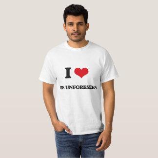 I Liebe das unvorhergesehene T-Shirt