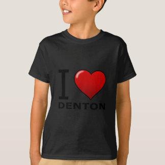 I LIEBE DENTON, TX - TEXAS T-Shirt