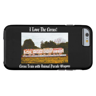 I Liebe der Zirkus! Zug-Tierlastwagen iphone Fall Tough iPhone 6 Hülle