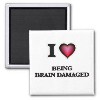 I Liebe, die Gehirn beschädigt ist Quadratischer Magnet