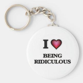 I Liebe, die lächerlich ist Schlüsselanhänger