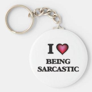 I Liebe, die sarkastisch ist Schlüsselanhänger