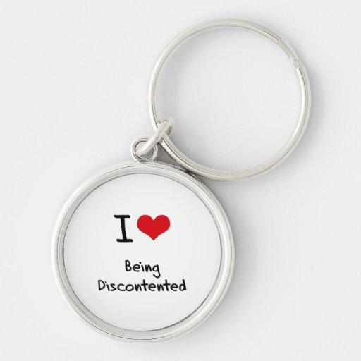 I Liebe, die unzufrieden ist Schlüsselanhänger