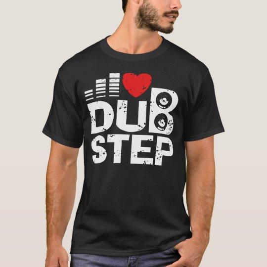 I Liebe Dubstep T-Shirt