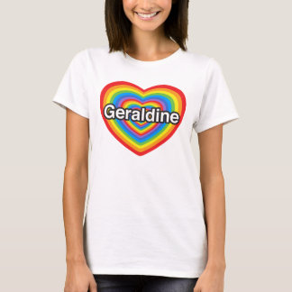 I Liebe Geraldine. Liebe I Sie Geraldine. Herz T-Shirt