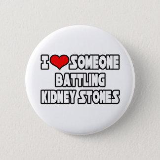 I Liebe jemand kämpfende Nieren-Steine Runder Button 5,7 Cm