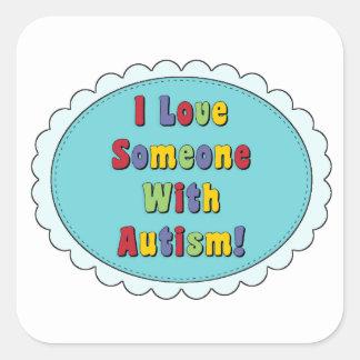 I Liebe jemand mit Autismus-Aufklebern Quadratischer Aufkleber