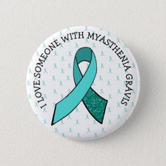 I Liebe jemand mit Myasthenia Gravis Knopf Runder Button 5,1 Cm