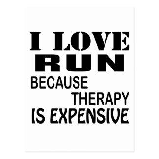 I Liebe laufen gelassen, weil Therapie teuer ist Postkarte