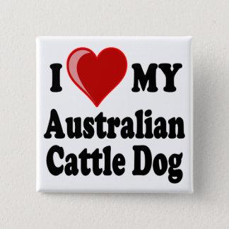 I Liebe mein australischer Vieh-Hund Quadratischer Button 5,1 Cm