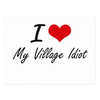 I Liebe mein Dorf-Idiot Postkarte