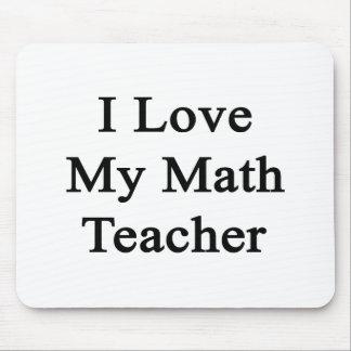 I Liebe mein Mathe-Lehrer Mousepad