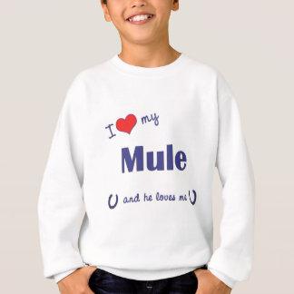 I Liebe mein Maultier (männliches Maultier) Sweatshirt