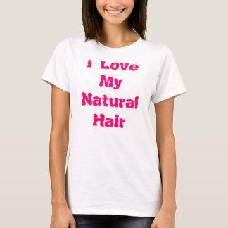 I Liebe mein natürliches Haar T-Shirt