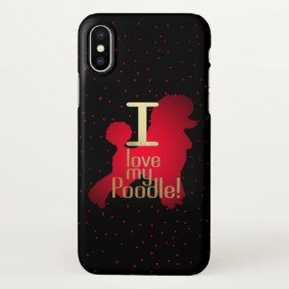 I Liebe mein Pudel! iphone X Fall iPhone X Hülle