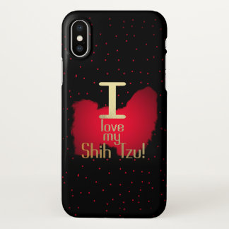 I Liebe mein Shih Tzu! iphone X Fall iPhone X Hülle