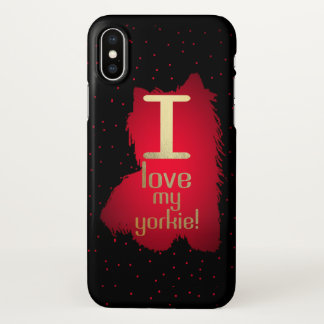 I Liebe mein Yorkie! iphone X Fall iPhone X Hülle