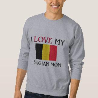 I Liebe meine belgische Mamma Sweatshirt