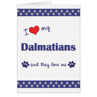 I Liebe meine Dalmatiner (mehrfache Hunde) Karte