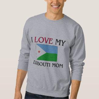 I Liebe meine Dschibouti-Mamma Sweatshirt