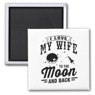 I Liebe meine Ehefrau zum Mond und zur Rückseite Quadratischer Magnet