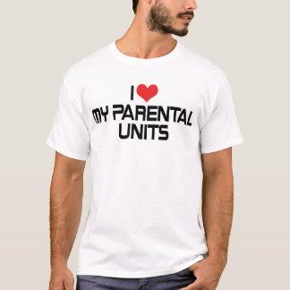 I Liebe meine elterlichen Einheiten T-Shirt