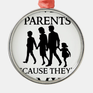 I Liebe meine Eltern, weil sie meine Familie sind Silbernes Ornament