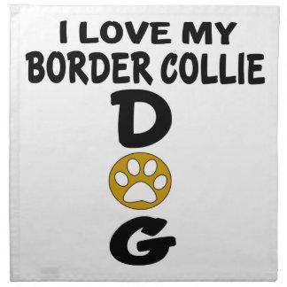 I Liebe meine Grenzcollie-Hundeentwürfe Stoffserviette