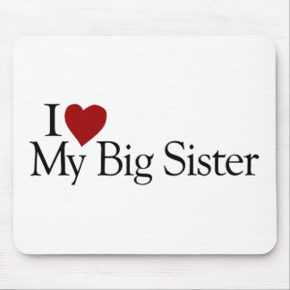 I Liebe meine große Schwester Mauspads