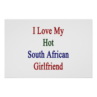 I Liebe meine heiße südafrikanische Freundin Poster