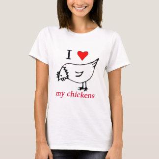 I Liebe meine Hühner T-Shirt