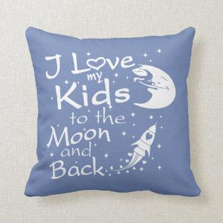 I Liebe meine Kinder zum Mond und zur Rückseite Kissen