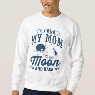 I Liebe meine Mamma zum Mond und zur Rückseite Sweatshirt