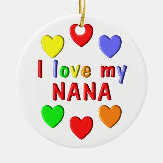 I Liebe meine Nana Keramik Ornament