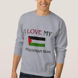 I Liebe meine palästinensische Mamma Sweatshirt