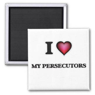 I Liebe meine Persecutors Quadratischer Magnet