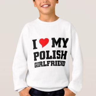 I Liebe meine polnische Freundin Sweatshirt