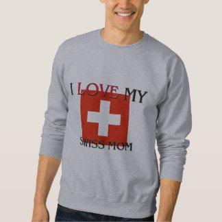 I Liebe meine Schweizer Mamma Sweatshirt