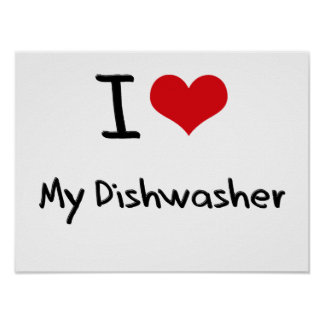 I Liebe meine Spülmaschine Posterdruck