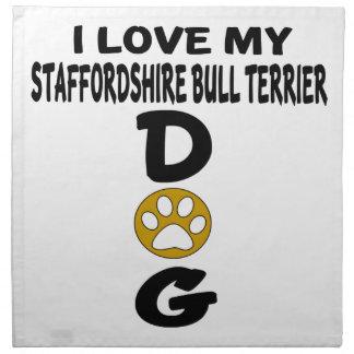 I Liebe meine Terrier Staffordshires Stier aDog Serviette